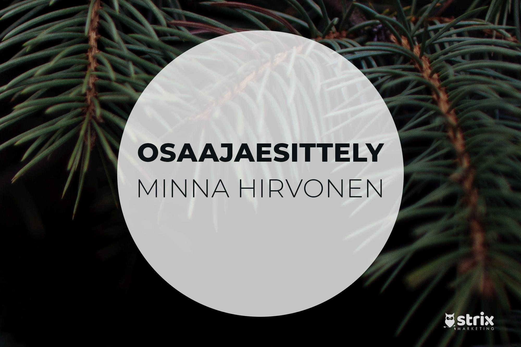 Osaajaesittely: Minna Hirvonen